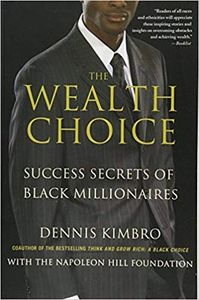 Picture of Book cover, the wealth choice by Dr Dennis Kimbro.