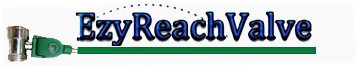 EZY REACH VALVE