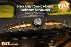 Black Knight Sword of Rage Lockdown Bar Accents