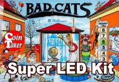 2. BAD CATS LED Kit w Super LEDs