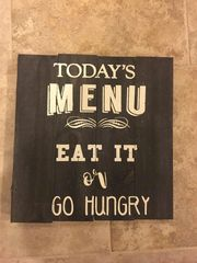 todays menu eat it or go hungry