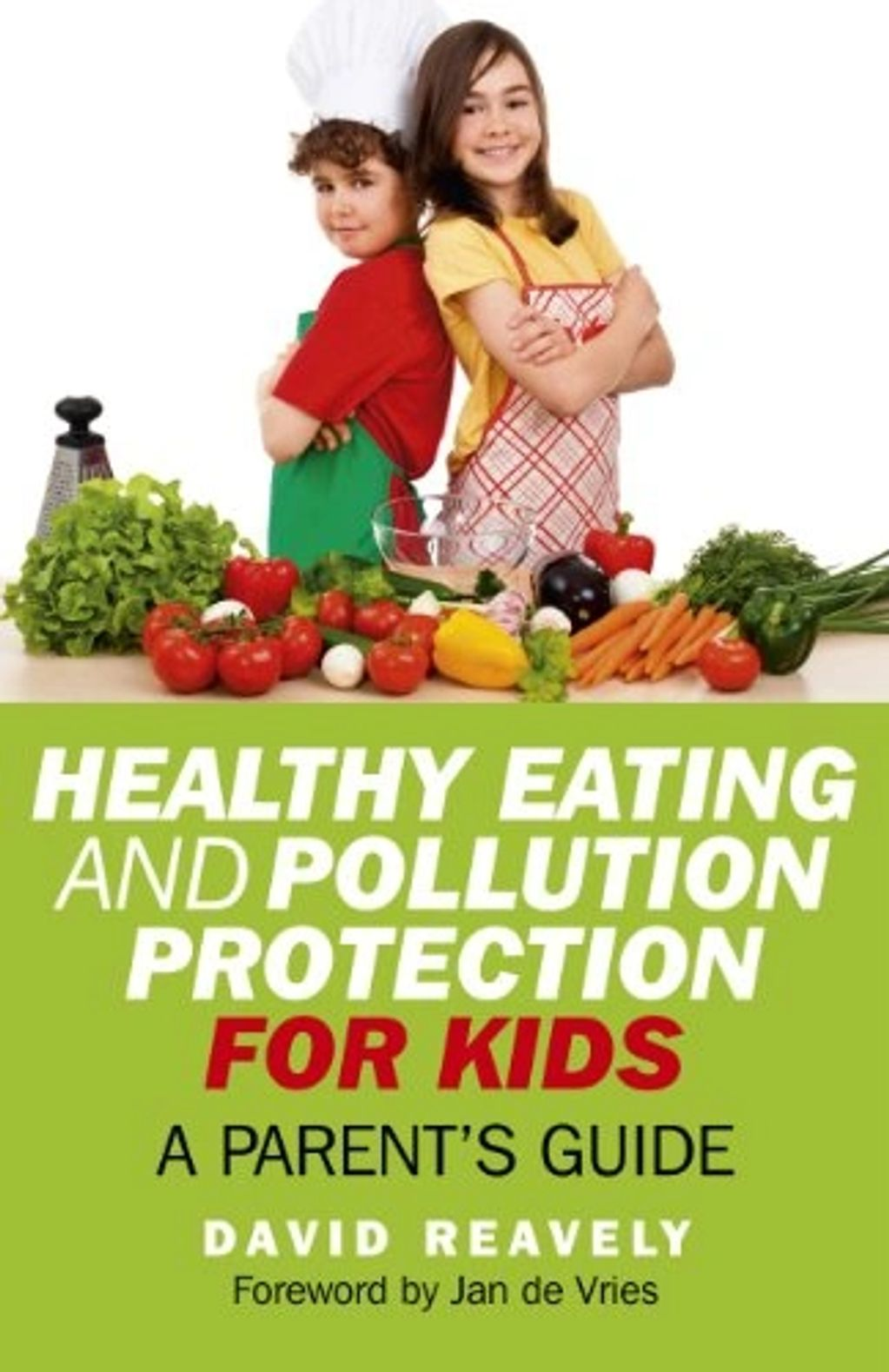 Healthy Eating and Pollution Protection for Kids by Dave Reavely