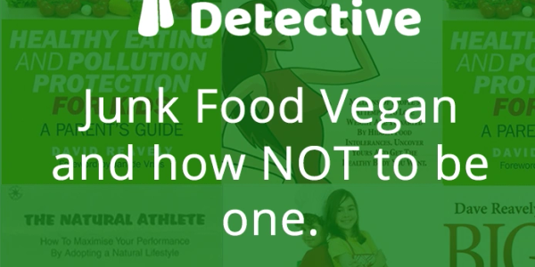Junk Food Vegan and How Not to Be One