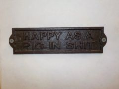Happy As A Pig In Shit Plaque - #65005