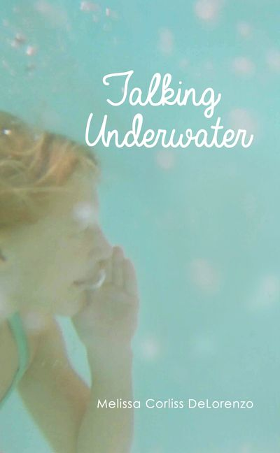 TALKING UNDERWATER by Melissa Corliss DeLorenzo, beach, summer, family, sisters, daughters, tragedy