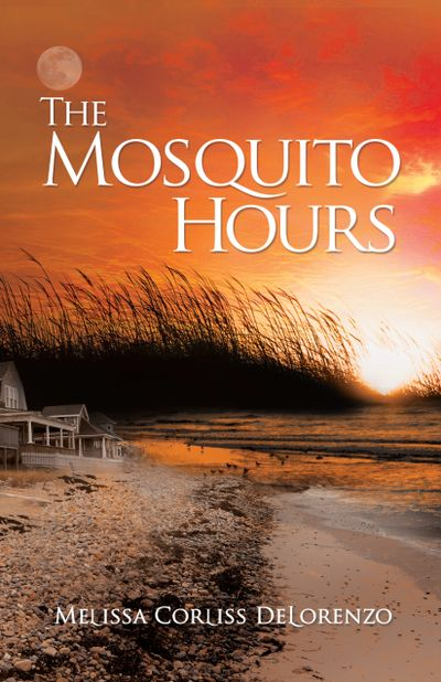 The Mosquito Hours by Melissa Corliss DeLorenzo, beach book, summer, family, daughters Massachusetts
