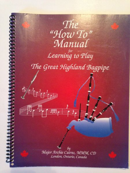"""How To"" Manual for Learning to Play the Great Highland Bagpipe"