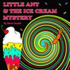 Little Ant & the Ice Cream Mystery is a mystery story for children ages 3-8.