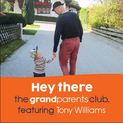 Hey There song Tony Williams  Poppa Tony The Grandparents Club www.thegrandparentsclub.com www.facebook.com/thegrandparentsclub Grandfathers Grandsons Grandchildren Grandkids Missing Grandkids Nanna Grandfather Poppa Pop Poppy