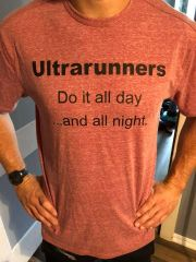 Ultrarunners Do It All Day shirt