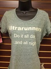 Ultrarunners Do it all day shirt (womens)
