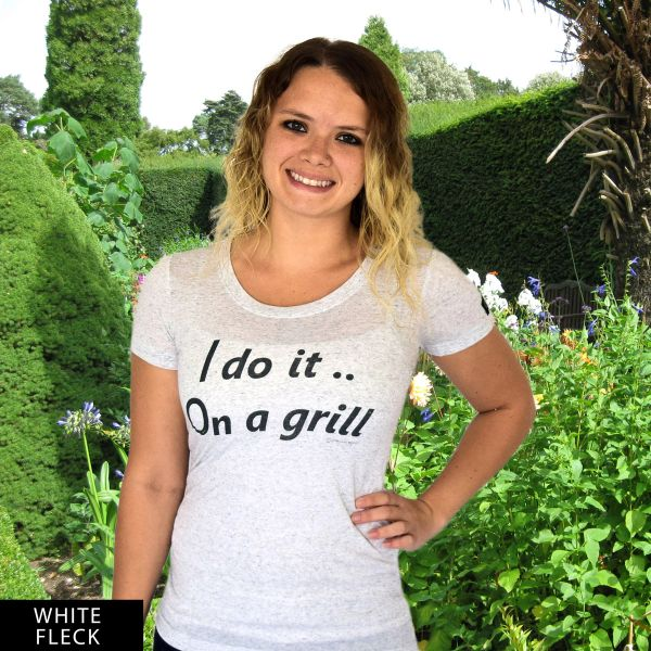 I do it On a grill...DU? Round Neck T-Shirt