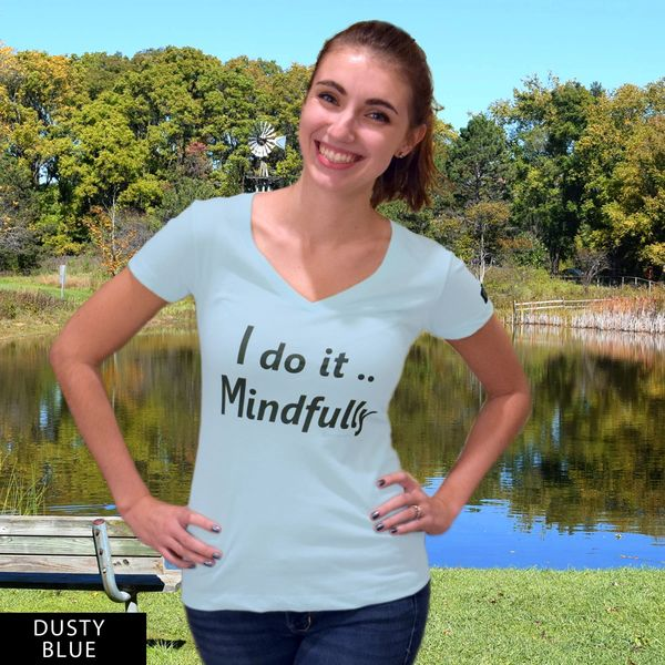 I do it Mindfully...DU? V-Neck T-Shirt