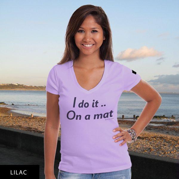 I do it On a mat...DU? V-Neck T-Shirt