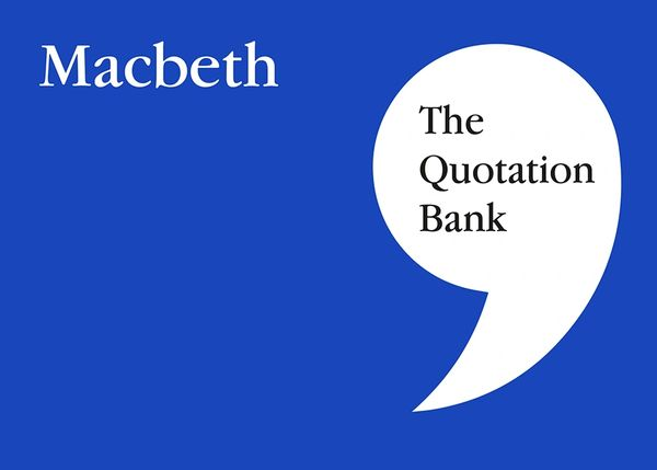 The Quotation Bank - Macbeth GCSE Revision and Study Guide for English Literature 9-1
