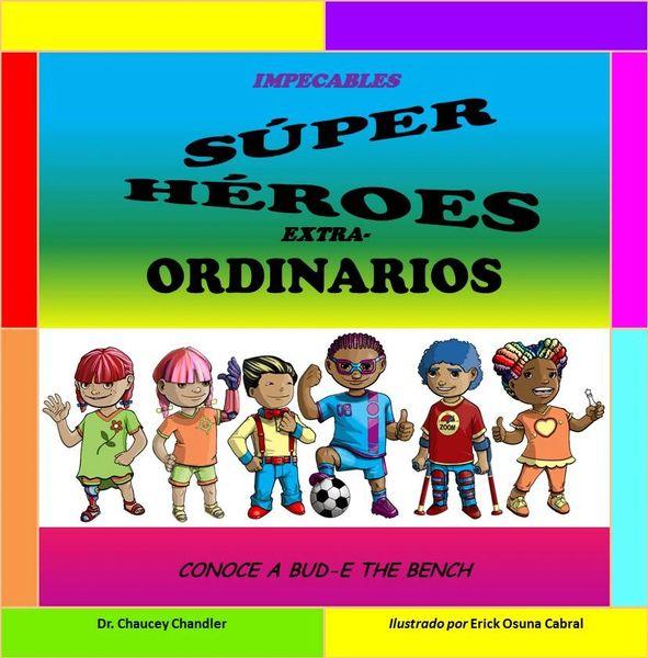 Impecables Súper Héroes Extra-Ordinarios: Conoce A Bud-E The Bench (Espanol)