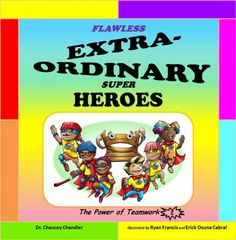 Flawless Extra-Ordinary Super Heroes The Power of Teamwork