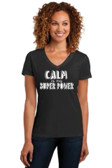 Ladies V-neck Short Sleeve Tee- Calm is My Super Power