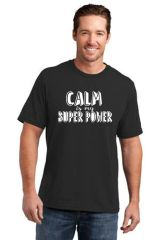 Men's/Unisex Crewneck Short Sleeve Tee- Calm is My Super Power