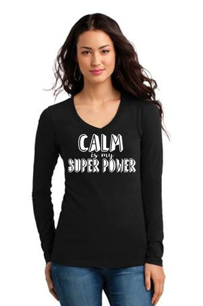 Ladies V-neck Long Sleeve Tee- Calm is My Super Power
