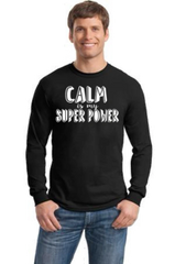 Men's/Unisex Crewneck Long Sleeve Tee- Calm is My Super Power