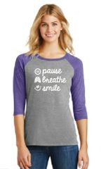 Ladies Baseball Tee- Pause, Breathe, Smile