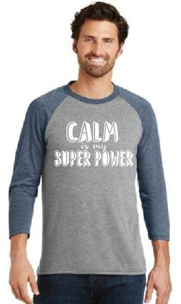 Men's/Unisex Baseball Tee- Calm is my Super Power