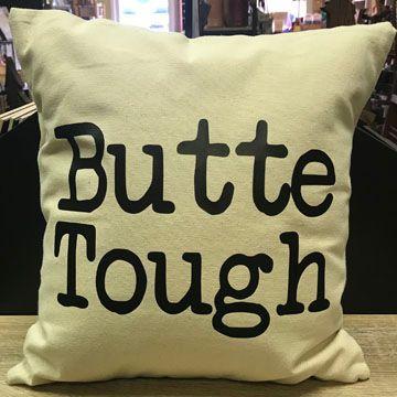 Butte Tough Pillow Butte Stuff Montana