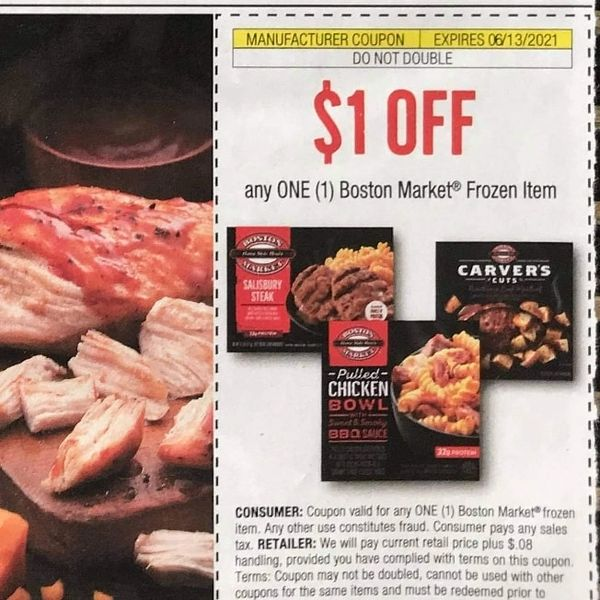 10 Coupons $1/1 Boston Market Frozen Item Exp.6/13/21