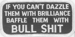 IF YOU CAN'T DAZZLE THEM