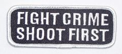 FIGHT CRIME SHOOT FIRST