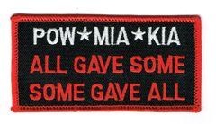 POW*MIA*KIA..ALL GAVE SOME SOME GAVE ALL