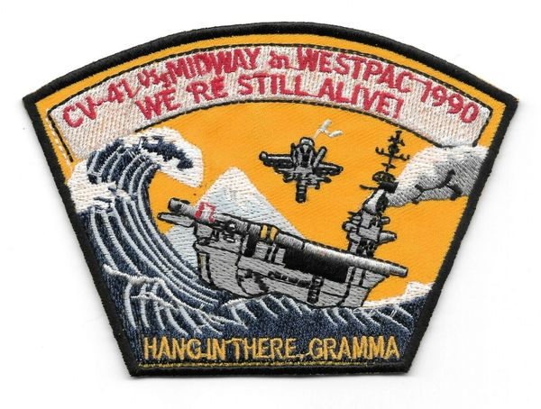 """USS Midway CV-41 Westpac 1990 """"We're Still Alive"""" Cruise patch"""