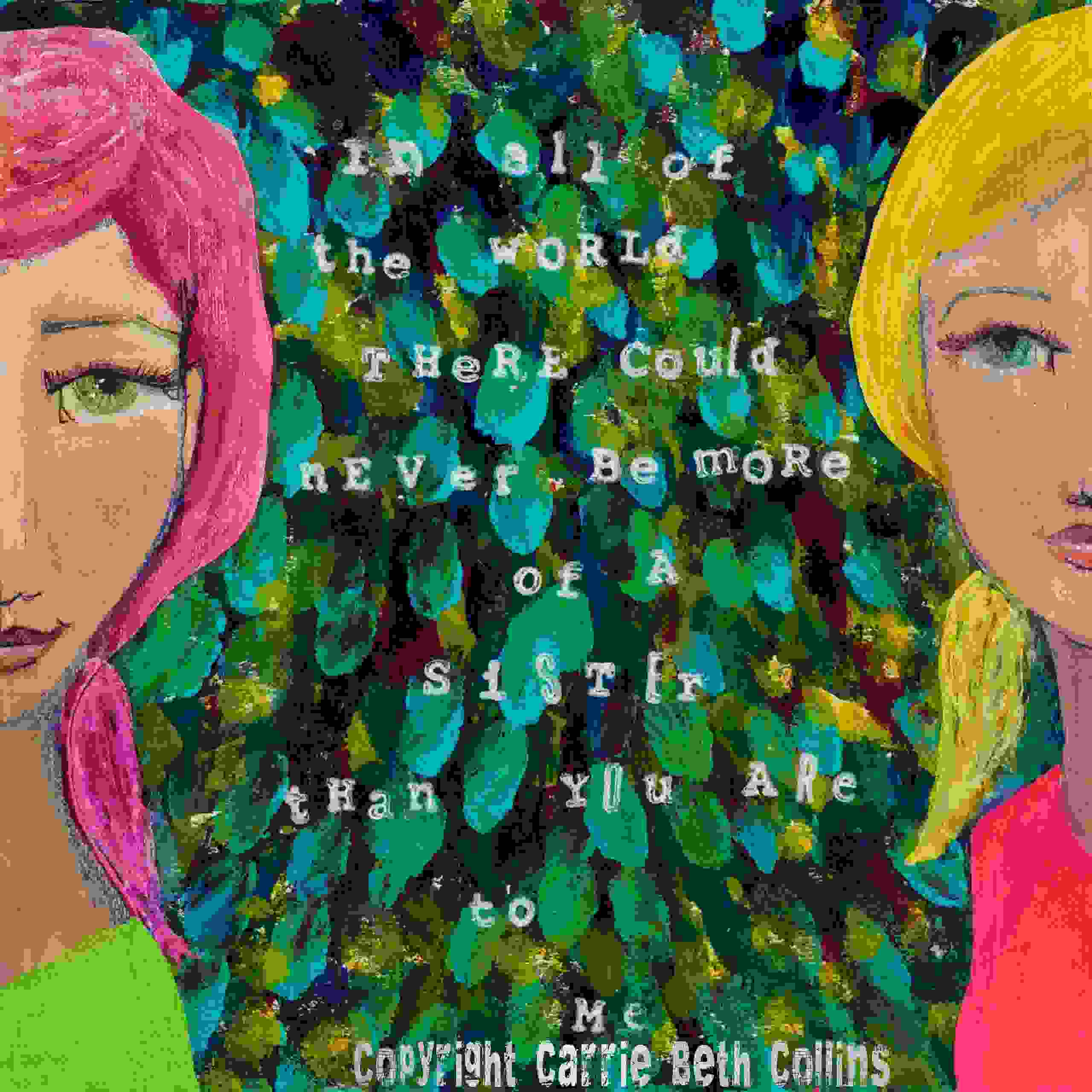 best friend, sister, art, painter, journal writing, Carrie Beth Collins