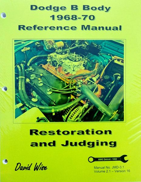 Dodge B body 1968-70 Reference Manual: Restoration and Judging (SKU JMD 3.1)