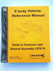 E Body (Challenger and Barracuda) 1970-74 Reference Manual. Guide to Fasteners and General Assembly (FMEX)