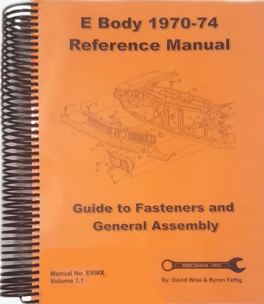 E Body (Challenger and Barracuda) 1970-74 Reference Manual. Guide to Fasteners and General Assembly (ERMX)