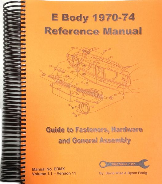 E Body (Challenger and Barracuda) 1970-74 Manual. Guide to Fasteners, Hardware and General Assembly (ERMX)