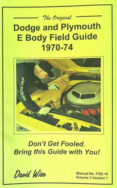 The Original Dodge and Plymouth E Body Field Guide 1970 - 74 (FGE -16)