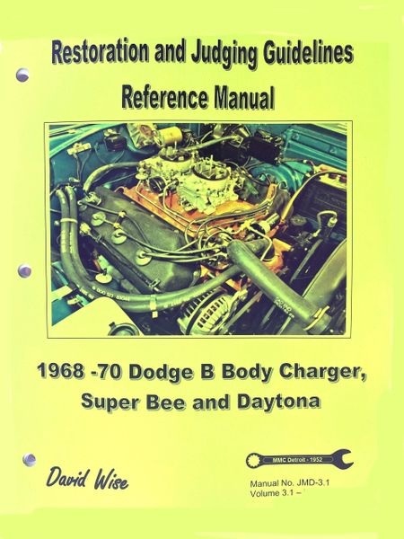 Dodge B body 1968-70 Manual: Restoration and Judging (JMD 2.1 )