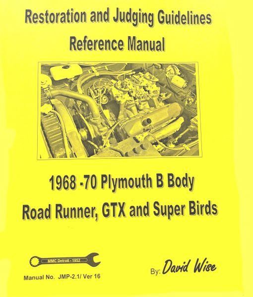 Plymouth B body 1968-70 Manual: Restoration and Judging (JMP 2.1 )