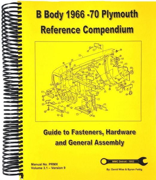 B Body Plymouth 1966-70 Reference Manual. Guide to Fasteners and General Assembly (PRMX)