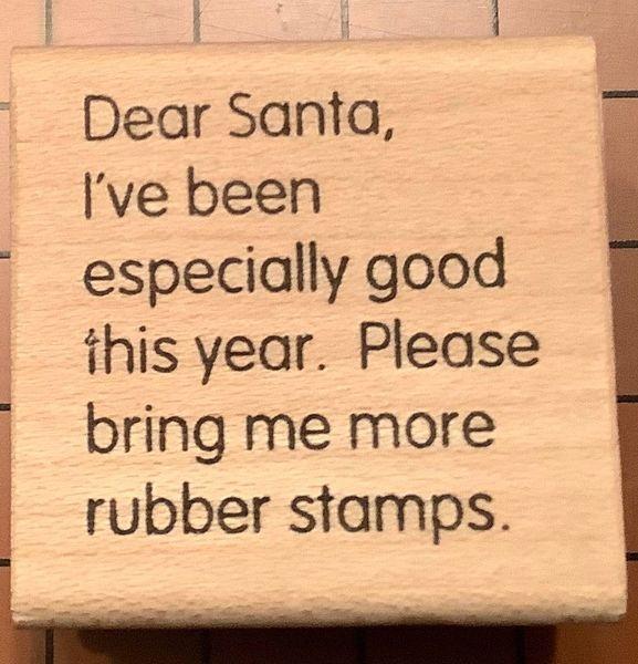 Dear Santa...Stamper Humor
