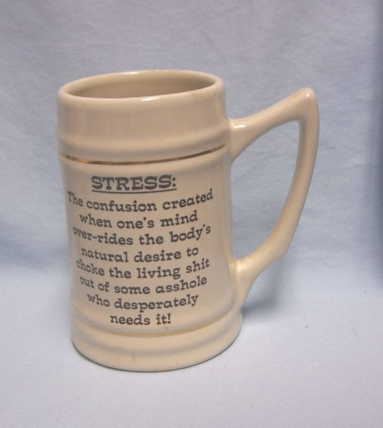 "COFFEE MUG: Unique Collectible STRESS Coffee Mug Ceramic 5 3/4"" T"
