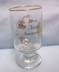 "ANNIVERSARY COLLECTIBLES: 50th Happy Anniversary Stemmed 5"" Glass Gold Trim"