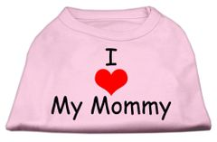 Dog Shirts: Gift for your Dog Screen Print Dog Shirt I LOVE MY MOMMY in Various Colors & Sizes