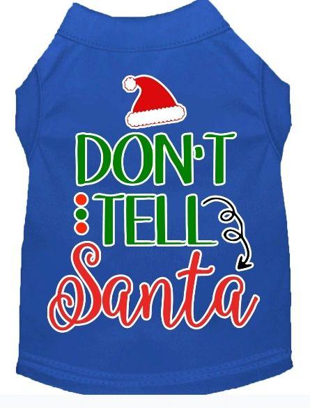 Cute Dog Shirts: Christmas Screen Print DON'T TELL SANTA Dog Shirt in Various Colors & Sizes