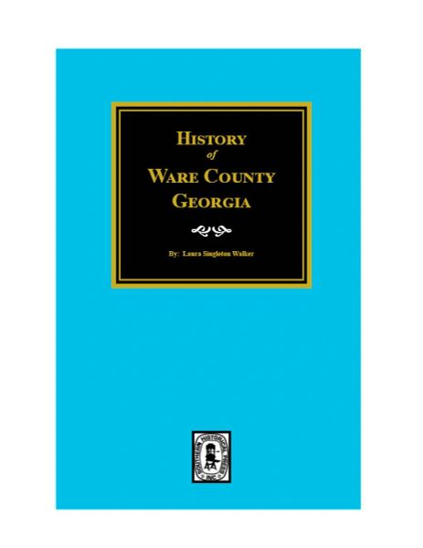 Ware County, Georgia, History of.