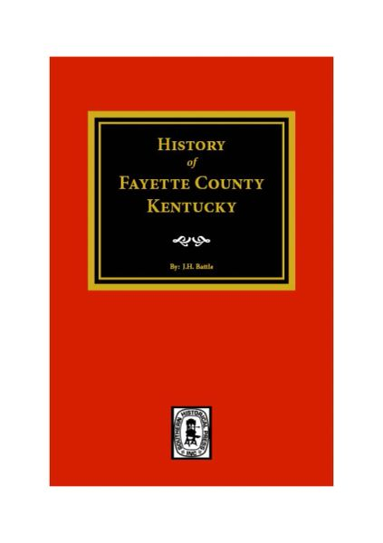 Fayette County, Kentucky, History of.