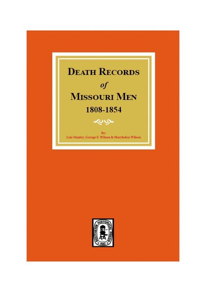 Death Records of Missouri Men, 1808-1854.